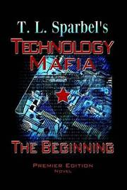Technology Mafia the Beginning by T. L. Sparbel image