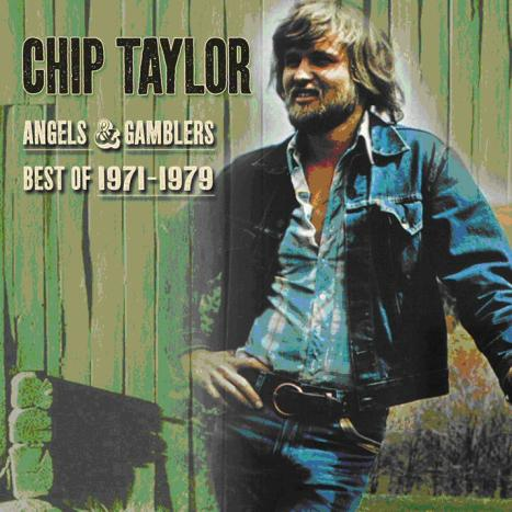 Angels & Gamblers: Best Of 1971 - 1979 by Chip Taylor image