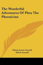 The Wonderful Adventures of Phra the Phoenician by Edwin Lester Linden Arnold image