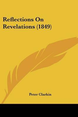 Reflections On Revelations (1849) by Peter Clarkin image