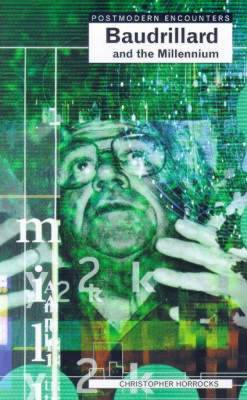 Baudrillard and the Millennium by Chris Horrocks image