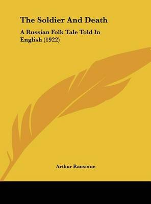 The Soldier and Death: A Russian Folk Tale Told in English (1922) by Arthur Ransome image