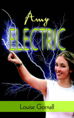 Amy Electric by Louise Gornall