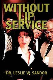 Without Lip Service by Dr. Leslie W. Sandor image