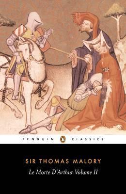 Le Morte D'Arthur Volume 2 by Thomas Malory