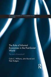 The Role of Informal Economies in the Post-Soviet World by Peter Rodgers image