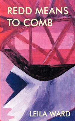 Redd Means to Comb by Leila Ward