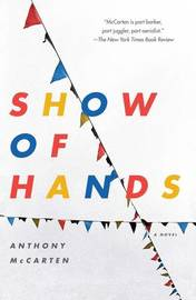 Show of Hands by Anthony McCarten
