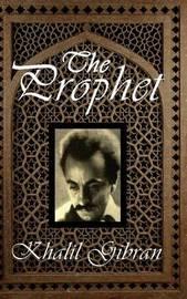 The Prophet by Khalil Gibran