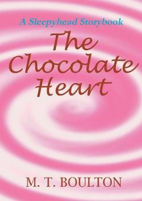 The Chocolate Heart by M.T. Boulton image