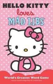 Hello Kitty Loves Mad Libs (Word Game) by Leonard Stern