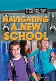 Navigating a New School by Terry Teague Meyer