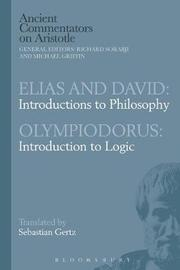 Elias and David: Introductions to Philosophy with Olympiodorus: Introduction to Logic by Sebastian Gertz