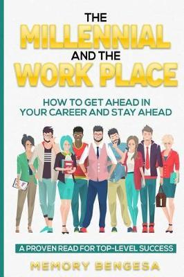 The Millennial and the Work Place by Memory Bengesa image