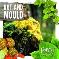 Rot & Mould by Robin Twiddy