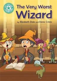 Reading Champion: The Very Worst Wizard by Elizabeth Dale