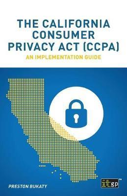 The California Consumer Privacy Act (CCPA) by Preston Bukaty