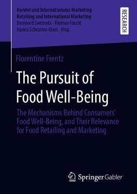 The Pursuit of Food Well-Being by Florentine Frentz