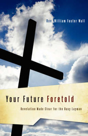 Your Future Foretold by Rev. William Foster Wall image