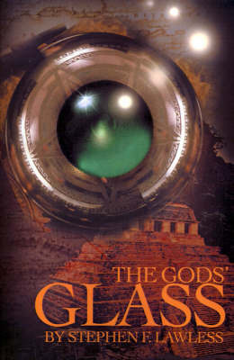 The Gods' Glass by Stephen F Lawless, PH.D. image