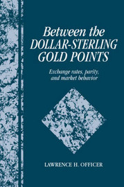 Between the Dollar-Sterling Gold Points by Lawrence.H. Officer