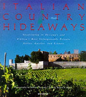 Italian Country Hideaways by Kelly F. Hurst