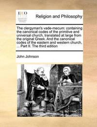 The Clergyman's Vade-Mecum by John Johnson