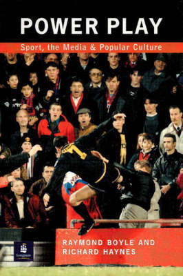 Power Play: Sport, the Media and Popular Culture by Raymond Boyle image