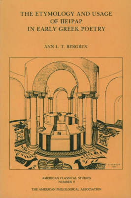 The Etymology and Usage of Peirar in Early Greek Poetry by Ann L.T. Burgren image