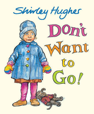Don't Want to Go! by Shirley Hughes image