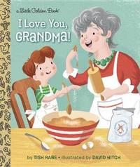 I Love You, Grandma by Tish Rabe