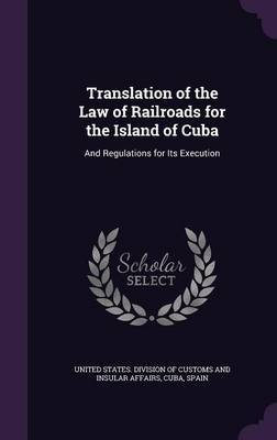 Translation of the Law of Railroads for the Island of Cuba