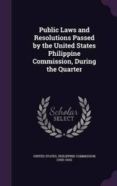 Public Laws and Resolutions Passed by the United States Philippine Commission, During the Quarter image