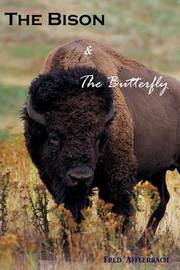 The Bison and the Butterfly by Fred Afflerbach