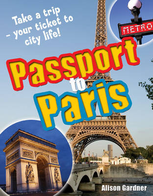 Passport to Paris! by Alison Gardner
