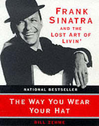 The Way You Wear Your Hat by Bill Zehme