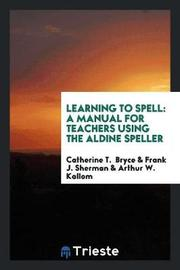 Learning to Spell by Catherine T. Bryce image