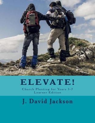 Elevate! by Dr J David Jackson