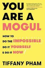 You Are a Mogul by Tiffany Pham