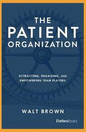 The Patient Organization by Walt Brown