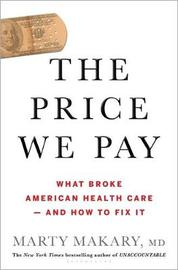 The Price We Pay by Marty M D Makary