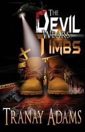 The Devil Wears Timbs by Tranay Adams