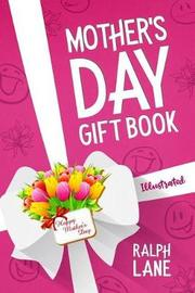 Mother's Day Gift Book by Ralph Lane