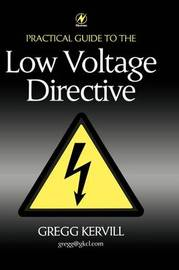Practical Guide to Low Voltage Directive by Gregg Kervill