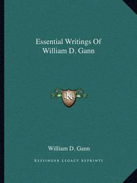 Essential Writings of William D. Gann by William D. Gann