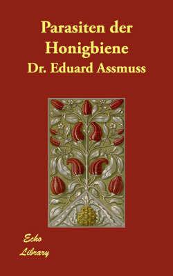 Parasiten Der Honigbiene by Dr. Eduard Assmuss
