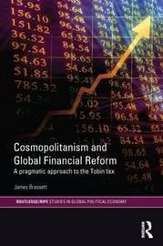 Cosmopolitanism and Global Financial Reform by James Brassett
