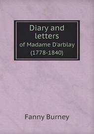 Diary and Letters of Madame D'Arblay (1778-1840) by Fanny Burney