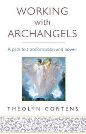 Working With Archangels by Theolyn Cortens image