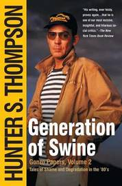 Generation of Swine by Hunter S Thompson